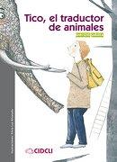Tico, el Traductor de Animales - Christel Guczka - Unam