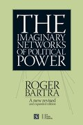 The Imaginary Networks Of Political Power - Roger Bartra - Fondo de Cultura Económica