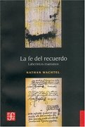 La fe del Recuerdo. Laberintos Marranos - Nathan Wachtel - Fondo De Cultura Económica