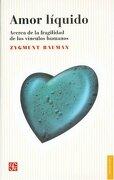 Amor Líquido. Acerca de la Fragilidad de los Vínculos Humanos - Zygmunt Bauman - Fondo De Cultura Enconimica Us