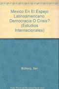 mexico en el espejo latinoamenricano: ¿democracia o crisis? - ilan bizberg - el colegio de mexico ac