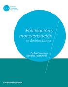POLITIZACION Y MONETARIZACION EN AMERICA LATINA - VV AA - LIBERALIA EDICIONES LTDA.