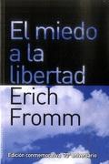 El Miedo a la Libertad - Erich Fromm - Paidos