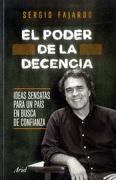 El Poder de la Decencia. Ideas Sensatas Para un País en Busca de Confianza - Sergio Fajardo - Grupo Planeta