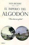 EL IMPERIO DEL ALGODON UNA HISTORIA GLOBAL - SVEN BECKERT - CRITICA
