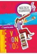 Practicas del Lenguaje 4  Santillana va con vos -  - Santillana *A*
