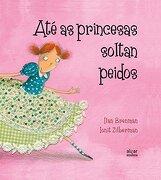 Até as princesas soltan peidos (Álbumes ilustrados)