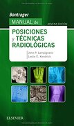 Manual de Posiciones y Tecnicas Radiologicas - John P. Lampignano - Elsevier España, S.L.U.