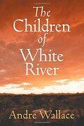 The Children of White River