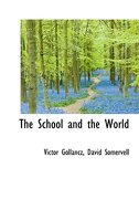 The School and the World - Gollancz, Victor - BiblioLife