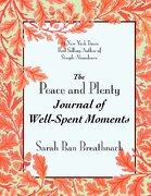 the peace and plenty journal of well-spent moments - sarah ban breathnach - simple abundance press