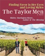 The Taylor Men: Finding Favor in Her Eyes and Loving Myles - Harrington-Moore, Shirley J. - iUniverse