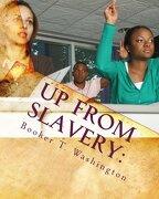 Up from Slavery - Washington, Booker T. - Createspace