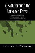 A Path Through the Darkened Forest - Pomeroy, Kennan J. - Createspace