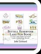 Bittell Reservoir Lake Fun Book: A Fun and Educational Lake Coloring Book