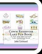 Cowm Reservoir Lake Fun Book: A Fun and Educational Lake Coloring Book