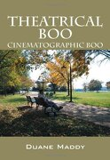 Theatrical Boo: Cinematographic Boo - Maddy, Duane K. - Outskirts Press