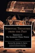 spiritual treasures from the past:sermons of dr. algernon odell steele - jeffrey a. smith - iuniverse, inc.