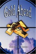 Gold Ahead by George S. Clason (the Author of the Richest Man in Babylon) - Clason, George S. - Editorial Benei Noaj