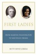 First Ladies: From Martha Washington to Michelle Obama (libro en Inglés) - Betty Caroli - Oxford University Press