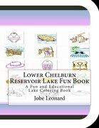 Lower Chelburn Reservoir Lake Fun Book: A Fun and Educational Lake Coloring Book
