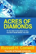 Acres of Diamonds: Classic Self Help Book for Inspiration and Wealth (Illustrated)