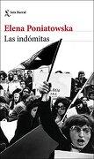 Las Indómitas - Elena Poniatowska - Seix Barral