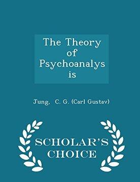 portada The Theory of Psychoanalysis - Scholar's Choice Edition
