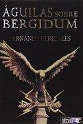 Águilas Sobre Bérgidum - Fernando Cerezales Fernández - Editorial Seleer