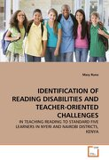 Identification of Reading Disabilities and Teacher-Oriented Identification of Reading Disabilities and Teacher-Oriented Challenges Challenges - Runo, Mary - VDM Verlag