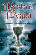 mysteria magica,fundamental techniques of high magick - melita denning - llewellyn worldwide ltd