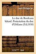 Le duc de Bordeaux bâtard. Protestation du duc d'Orléans (Sciences)
