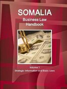 Somalia Business Law Handbook Volume 1 Strategic Information and Basic Laws