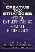 Creative Tax Strategies for Young Entrepreneurs and Small Businesses