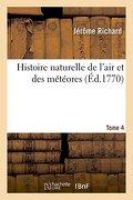 Histoire naturelle de l'air et des météores. Tome 4 (Sciences)