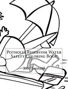 Potholes Reservoir Water Safety Coloring Book