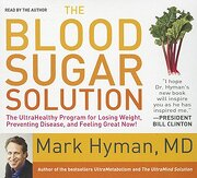 The Blood Sugar Solution: The Ultrahealthy Program for Losing Weight, Preventing Disease, and Feeling Great Now! - Hyman, Mark; Hyman, Mark - Gildan Media Corporation