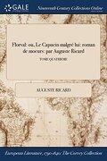 Florval: ou, Le Capucin malgré lui: roman de moeurs: par Auguste Ricard; TOME QUATRIEME