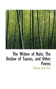The Widow of Na N; The Outlaw of Taurus, and Other Poems - Dale, Thomas - BiblioLife
