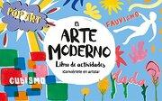 El Arte Moderno. Libro de Actividades - Ashley Le Quere - B De Blok