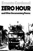 Zero Hour and Other Documentary Poems - Cardenal, Ernesto - New Directions Publishing Corporation