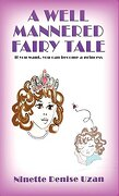 A Well Mannered Fairy Tale: If you want, you can become a princess.