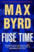 Fuse Time - Byrd, Max - Turner Publishing Company
