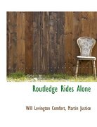 Routledge Rides Alone - Comfort, Will Levington - BiblioLife