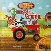 3 Amigos en la Granja, los - Anonimo - Latinbooks