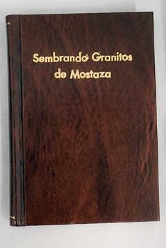 portada Sembrando granitos de mostaza: Notas del gran mundo de la gente menuda