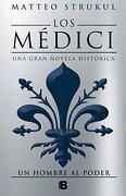 Los Médici. Un Hombre al Poder (Los Médici 2) - Matteo Strukul - Ediciones B