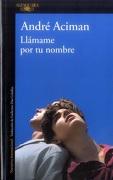 LLAMAME POR TU NOMBRE (libro en Espanol) - André Aciman - ALFAGUARA
