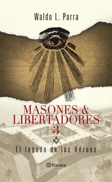 portada Masones & Libertadores 3.  El Legado De Los Héroes