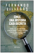 Chile, Una Historia Casi Secreta - Fernando Villegas - Planeta